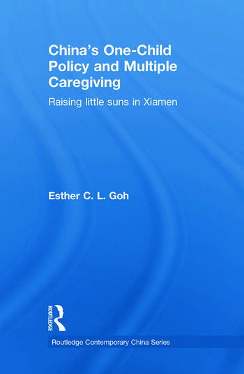 China's One-Child Policy and Multiple Caregiving Raising Little Suns in Xiamen book cover