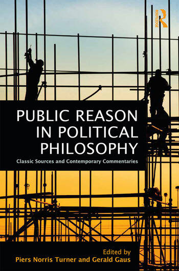 Public Reason in Political Philosophy Classic Sources and Contemporary Commentaries book cover