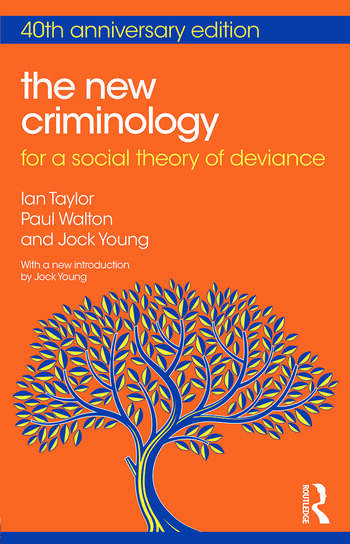 The New Criminology For a Social Theory of Deviance book cover