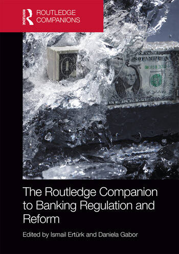 The Routledge Companion to Banking Regulation and Reform book cover
