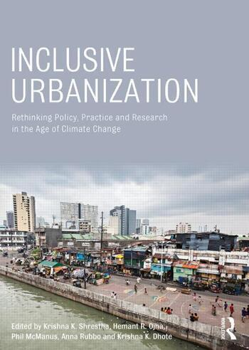 Inclusive Urbanization Rethinking Policy, Practice and Research in the Age of Climate Change book cover