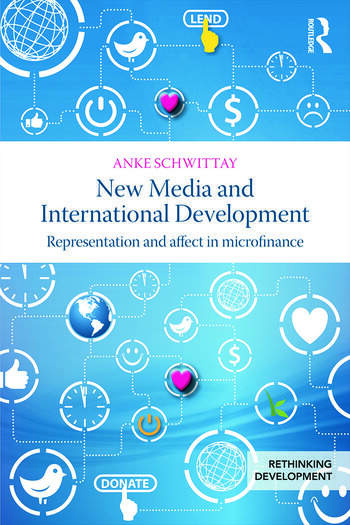 New Media and International Development Representation and affect in microfinance book cover