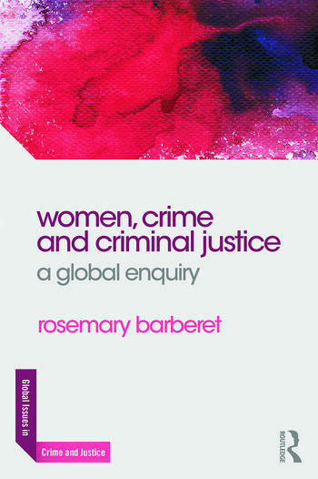 Women, Crime and Criminal Justice A Global Enquiry book cover