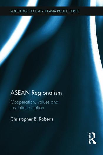 ASEAN Regionalism Cooperation, Values and Institutionalisation book cover