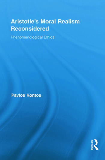 Aristotle's Moral Realism Reconsidered Phenomenological Ethics book cover