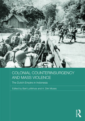 Colonial Counterinsurgency and Mass Violence The Dutch Empire in Indonesia book cover