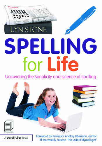 Spelling for Life Uncovering the simplicity and science of spelling book cover