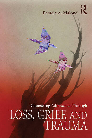 Counseling Adolescents Through Loss, Grief, and Trauma book cover