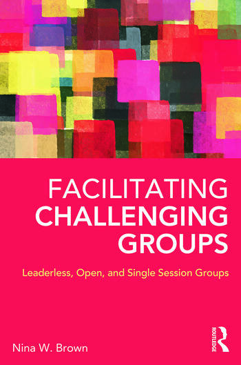 Facilitating Challenging Groups Leaderless, Open, and Single Session Groups book cover