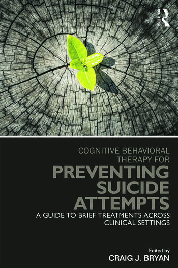 Cognitive Behavioral Therapy for Preventing Suicide Attempts A Guide to Brief Treatments Across Clinical Settings book cover