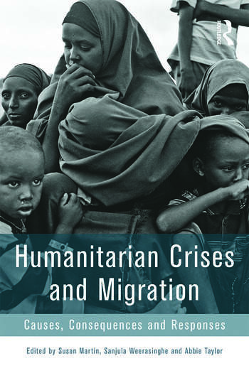 Humanitarian Crises and Migration Causes, Consequences and Responses book cover