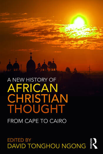 A New History of African Christian Thought From Cape to Cairo book cover