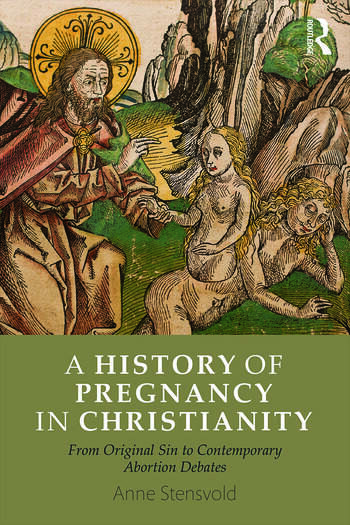 A History of Pregnancy in Christianity From Original Sin to Contemporary Abortion Debates book cover