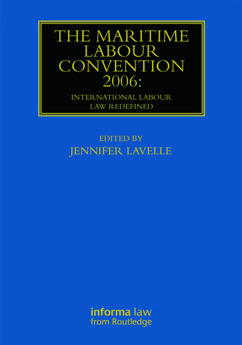 The Maritime Labour Convention 2006: International Labour Law Redefined book cover