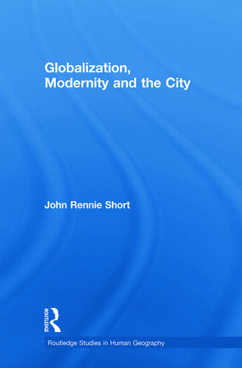 Globalization, Modernity and the City book cover