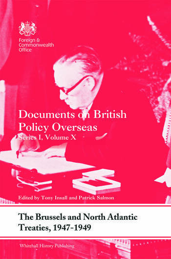 The Brussels and North Atlantic Treaties, 1947-1949 Documents on British Policy Overseas, Series I, Volume X book cover