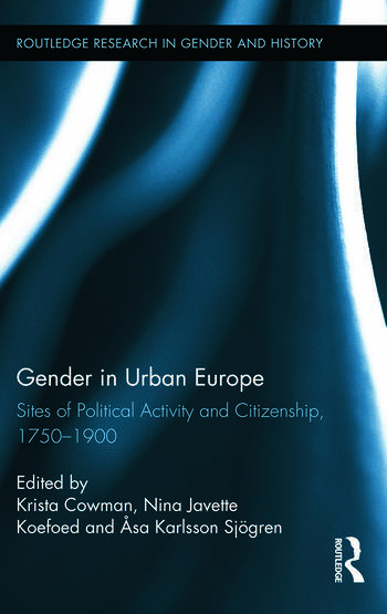 Gender in Urban Europe Sites of Political Activity and Citizenship, 1750-1900 book cover