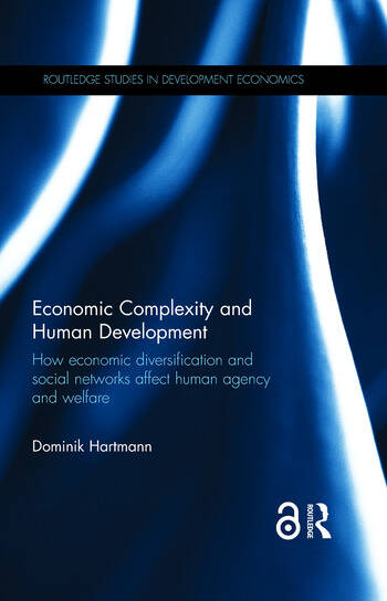 Economic Complexity and Human Development (Open Access) How Economic Diversification and Social Networks Affect Human Agency and Welfare book cover