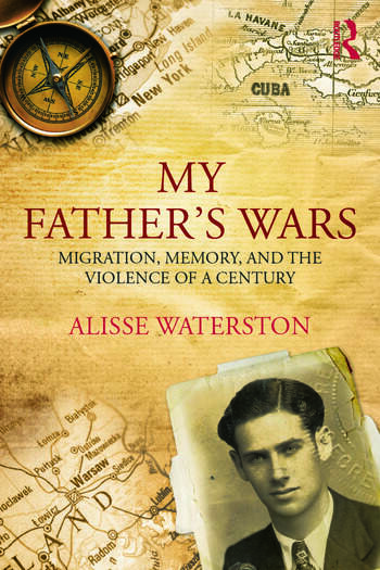 My Father's Wars Migration, Memory, and the Violence of a Century book cover