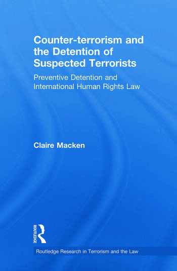 Counter-terrorism and the Detention of Suspected Terrorists Preventive Detention and International Human Rights Law book cover