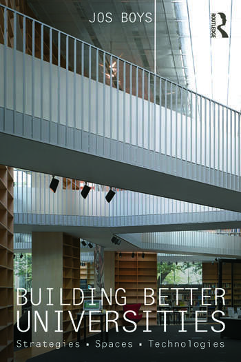 Building Better Universities Strategies, Spaces, Technologies book cover