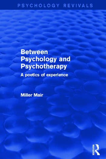 Between Psychology and Psychotherapy A Poetics of Experience book cover