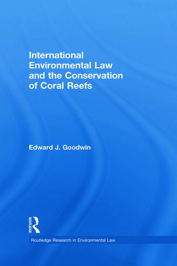 International Environmental Law and the Conservation of Coral Reefs book cover