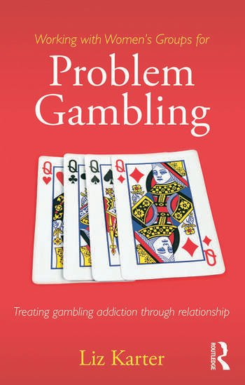 Working with Women's Groups for Problem Gambling Treating gambling addiction through relationship book cover