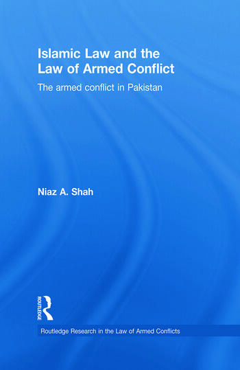 Islamic Law and the Law of Armed Conflict The Conflict in Pakistan book cover