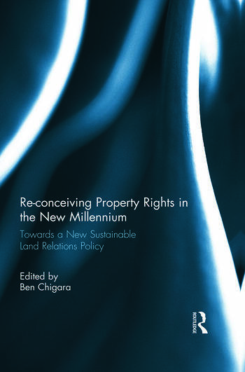 Re-conceiving Property Rights in the New Millennium Towards a New Sustainable Land Relations Policy book cover