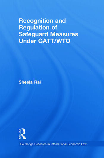 Recognition and Regulation of Safeguard Measures Under GATT/WTO book cover