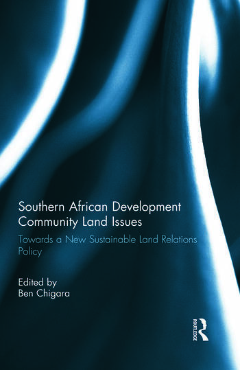 Southern African Development Community Land Issues Volume I Towards a New Sustainable Land Relations Policy book cover