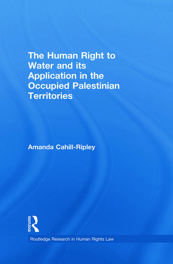 The Human Right to Water and its Application in the Occupied Palestinian Territories book cover
