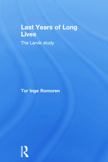 Last Years of Long Lives The Larvik Study book cover
