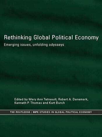 Rethinking Global Political Economy Emerging Issues, Unfolding Odysseys book cover