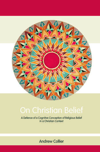 On Christian Belief A Defence of a Cognitive Conception of Religious Belief in a Christian Context book cover