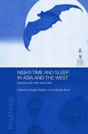 Night-time and Sleep in Asia and the West Exploring the Dark Side of Life book cover