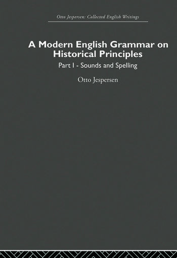 A Modern English Grammar on Historical Principles Volume 1, Sounds and Spellings book cover