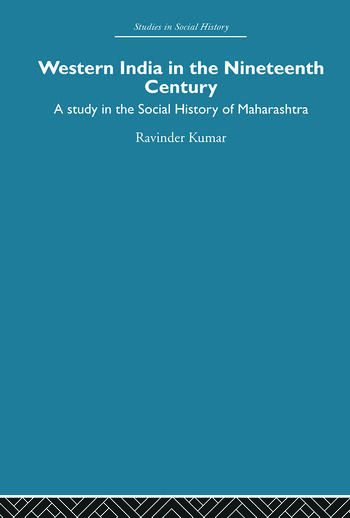 Western India in the Nineteenth Century A study in the social history of Maharashtra book cover
