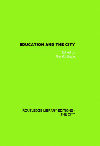 Education and the City Theory, History and Contemporary Practice book cover