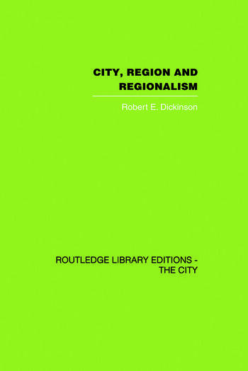 City, Region and Regionalism A geographical contribution to human ecology book cover