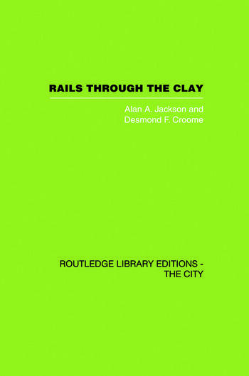 Rails Through the Clay A History of London's Tube Railways book cover