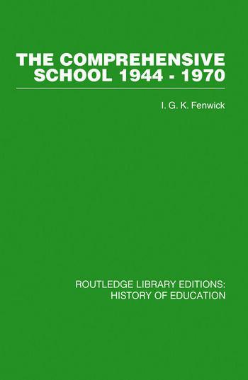 The Comprehensive School 1944-1970 The politics of secondary school reorganization book cover