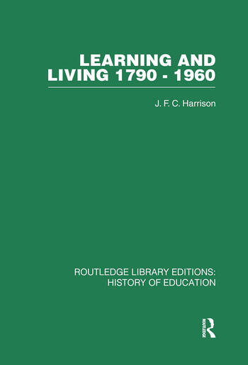 Learning and Living 1790-1960 A Study in the History of the English Adult Education Movement book cover