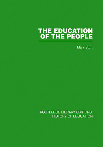 The Education of the People A History of Primary Education in England and Wales in the Nineteenth Century book cover