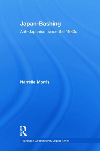 Japan-Bashing Anti-Japanism since the 1980s book cover