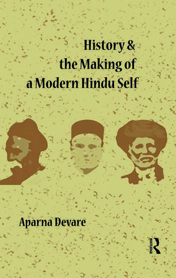 History and the Making of a Modern Hindu Self book cover