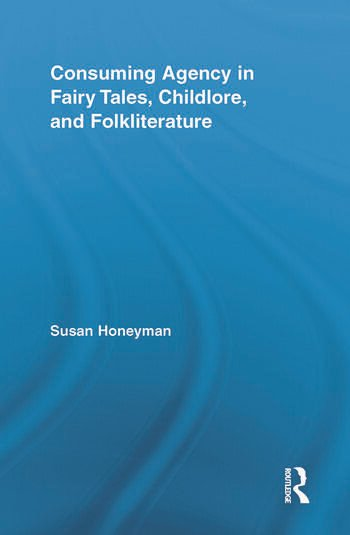Consuming Agency in Fairy Tales, Childlore, and Folkliterature book cover