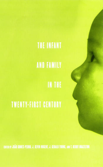 The Infant and Family in the Twenty-First Century book cover