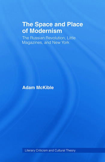 The Space and Place of Modernism The Little Magazine in New York book cover